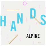 Hands (Single) Lyrics Alpine