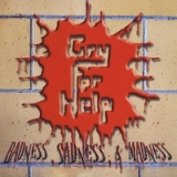 Badness, Sadness, & Madness Lyrics Cry For Help