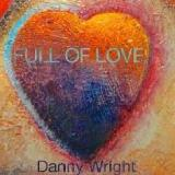 Full Of Love Lyrics Danny Wright