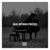 Spring Pieces (Mixtape) Lyrics ISHi (rapper)