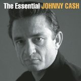 The Essential Johnny Cash Lyrics Johnny Cash