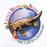 We Call It Christmas Lyrics Little River Band