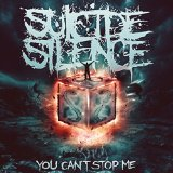 You can't stop me Lyrics Suicide Silence