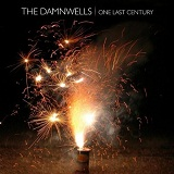 One Last Century Lyrics The Damnwells