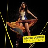 Just A Pretty Face? Lyrics Anna Abreu