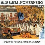 The Sky Is Falling And I Want My Mommy Lyrics Biafra Jello