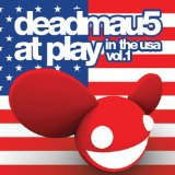 At Play In The USA Vol. 1 Lyrics Deadmau5