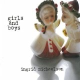 Girls And Boys Lyrics Ingrid Michaelson