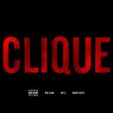 Clique (Single) Lyrics Kanye West, Jay-Z And Big Sean