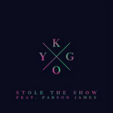 Stole the Show (Single) Lyrics Kygo