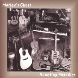 Haunting Melodies Lyrics Marley's Ghost