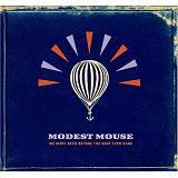 We Were Dead Before the Ship Even Sank Lyrics Modest Mouse
