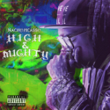 High & Mighty Lyrics Nacho Picasso