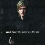 the sailor not the sea Lyrics Ozark Henry