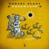 Dreamland Lyrics Plant Robert
