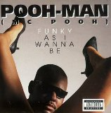 Miscellaneous Lyrics Pooh-Man (featuring Ant Banks & Too Short)