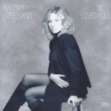 Till I Loved You Lyrics Streisand Barbra