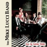 All in Good Time Lyrics The Mike Lucci Band