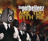 From The Music (Single) Lyrics The Potbelleez