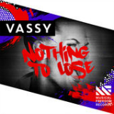 Nothing to Lose (Single) Lyrics Vassy