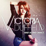 Shut Up and Dance Lyrics Victoria Duffield