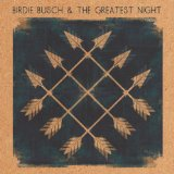 Birdie Busch and the Greatest Night Lyrics Birdie Busch
