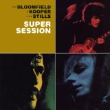 Miscellaneous Lyrics Bloomfield, Kooper, Stills
