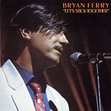 Let's Stick Together Lyrics Bryan Ferry