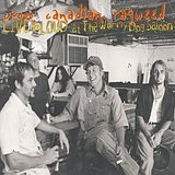 Live And Loud At The Wormy Dog Saloon Lyrics Cross Canadian Ragweed