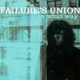 In What Way Lyrics Failures' Union
