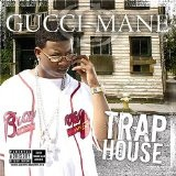 Trap House Lyrics Gucci Mane