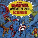 The Marvel World of Icarus Lyrics Icarus