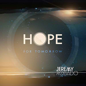 Hope For Tomorrow (Single) Lyrics Jeremy Rosado