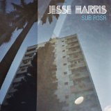 Sub Rosa Lyrics Jesse Harris