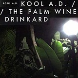 The Palm Wine Drinkard (Mixtape) Lyrics Kool A.D.