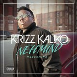 Neh'mind (EP) Lyrics Krizz Kaliko