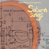 Saturn Sings Lyrics Mary Halvorson