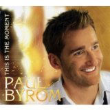 This Is The Moment Lyrics Paul Byrom