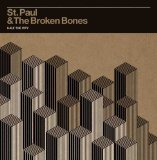 Half the City Lyrics St Paul and the Broken Bones