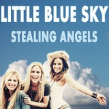 Little Blue Sky (Single) Lyrics Stealing Angels