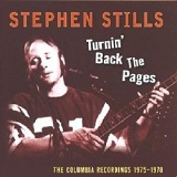Turnin' Back The Pages: The Columbia Recordings 1975-1978 Lyrics Stephen Stills