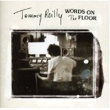 Words On The Floor Lyrics Tommy Reilly