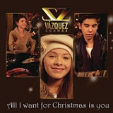 All I Want for Christmas Is You (Single) Lyrics Vazquez Sounds
