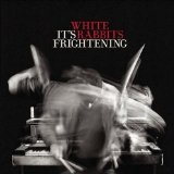 It's Frightening Lyrics White Rabbits