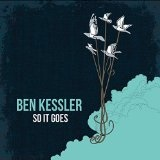 So It Goes EP Lyrics Ben Kessler