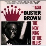 New King of the Blues Lyrics Buster Brown