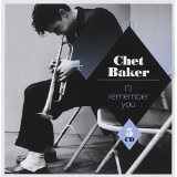 I'll Remember You [Anthology] Lyrics Chet Baker