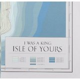 Isle of Yours Lyrics I Was A King