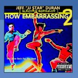 How Embarrassing Lyrics Jeff JJ Star Duran