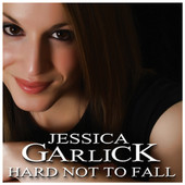 Hard Not to Fall - Single Lyrics Jessica Garlick